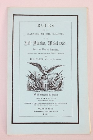 Rules for the Management and Cleaning of the Rifle Musket, Model 1855