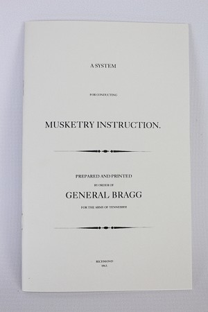 """A System For Conducting Musketry Instruction"" By General Braxton Bragg"""
